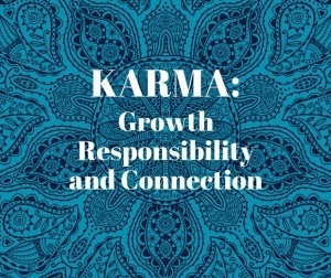 Karma: Growth Responsibility and Connection