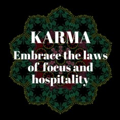 Karmic Laws of Focus and Hospitality